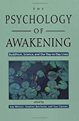The Psychology of Awakening: Buddhism, Science, and Our Day-to-Day Lives