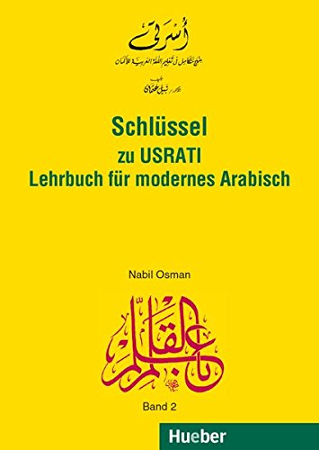 Usrati, Band 2: Lehrbuch für modernes Arabisch / Schlüssel (Usrati-LehrbuchfürmodernesArabisch)