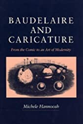 Baudelaire and Caricature: From the Comic to an Art of Modernity