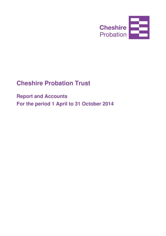 Read Online Cheshire Probation Trust report and accounts for the period 1 April to 31 October 2014 (House of Commons Papers) pdf epub