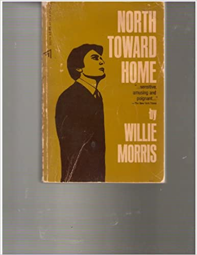 North Towards Home Willie Morris Amazon Books