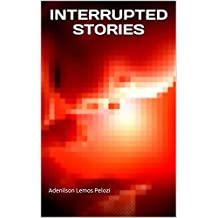 INTERRUPTED STORIES (Alsatian Edition)
