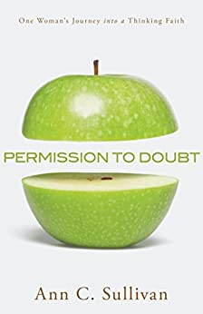 Permission to Doubt by [Sullivan, Ann C.]