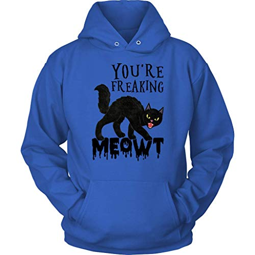 You're Freaking Meowt Costume T-Shirt - Funny Cat Lover Humor Tee - Best Gifts for cat Lover Hoodie (Hoodie Royal Blue, L)