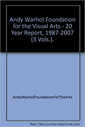 andy warhol foundation for the visual arts 20 year report 1987 2007 3 vols paperback