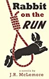 Rabbit on the Run, J.R. McLemore, 1491068752
