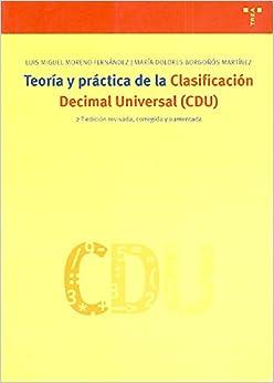 Descargar Epub Teoría Y Práctica De La Cdu (2.ª Edición, Revisada Y Ampliada)