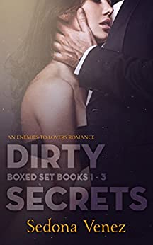 Dirty Secrets: A Enemies-to-Lovers Romance  (Twisted Lies: Books 1-3) by [Venez, Sedona]