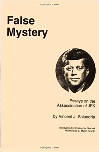 false mystery essays on the assassination of jfk vincent j  false mystery essays on the assassination of jfk vincent j salandria 9780975494103 com books