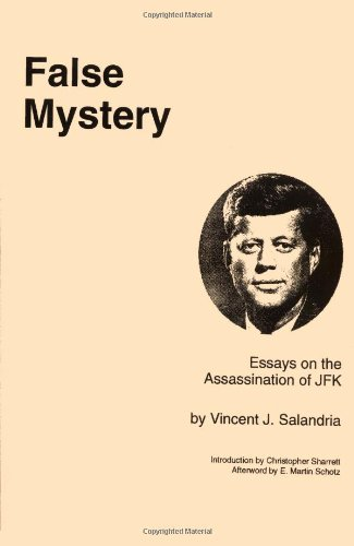 False Mystery: Essays on the Assassination of JFK
