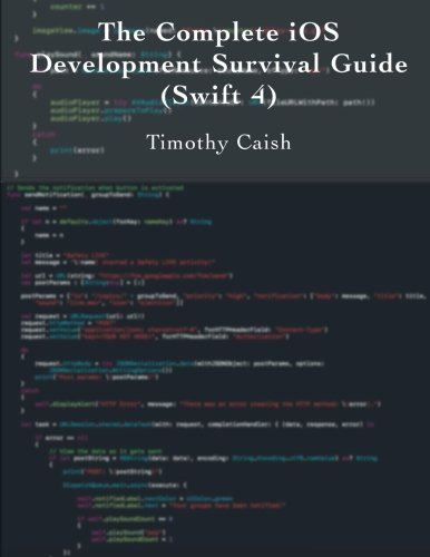 The Complete iOS Development Survival Guide: Swift 4