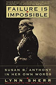 Paperback Failure Is Impossible: Susan B. Anthony in Her Own Words Book