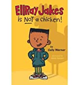 [ Ellray Jakes Is Not a Chicken![ ELLRAY JAKES IS NOT A CHICKEN! ] By Warner, Sally ( Author )May-12-2011 Hardcover