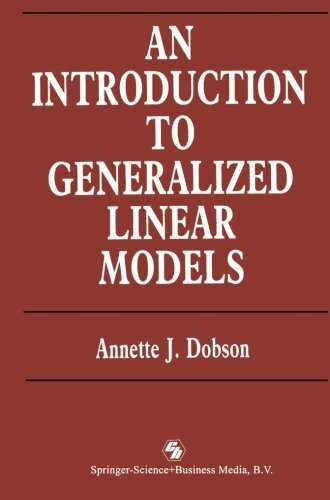 Introduction Generalized Linear Model ED2 (Chapman & Hall Statistics Text) by Annette J. Dobson (1990-02-08)