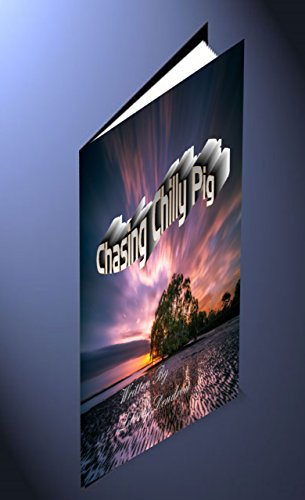 Book: Chasing Chilly Pig by Liberty Dendron