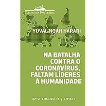 Na batalha contra o coronavírus, faltam líderes à humanidade (Breve Companhia)