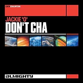 Jackie 'O' - Don't Cha