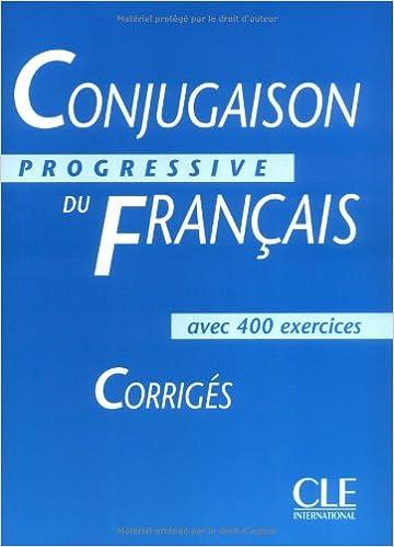Lire en ligne Conjugaison progressive du français : Corrigés pdf epub