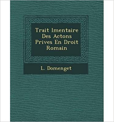 Book Trait L Mentaire Des ACT Ons Priv Es En Droit Romain (Paperback)(French) - Common