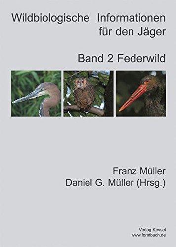 Wildbiologische Informationen für den Jäger/Wildbiologische Informationen für den Jäger
