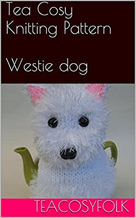 Knitting Pattern For Westie Dog : Tea Cosy Knitting Pattern for West Highland Terrier ...