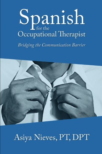 Patient Positioning Platform - Spanish for the Occupational Therapist: Bridging the Communication Barrier