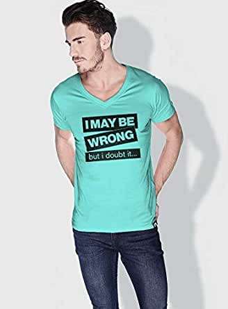 Creo I Maybe Wrong Funny T-Shirts For Men - L, Green