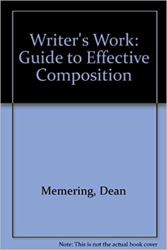 Writer's Work: Guide to Effective Composition