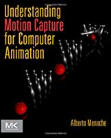 Understanding Motion Capture for Computer Animation, 2nd Edition