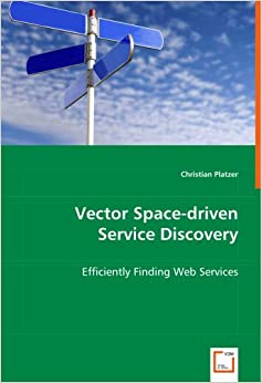 Vector Space-driven Service Discovery - Efficiently Finding Web Services