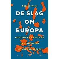 De slag om Europa: hoe China en Rusland ons continent uit elkaar spelen