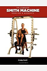 The Complete Smith Machine: Exercises & Workouts Paperback