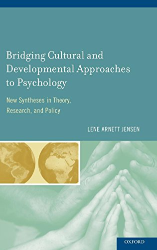 Bridging Cultural and Developmental Approaches to Psychology: New Syntheses in Theory, Research, and Policy