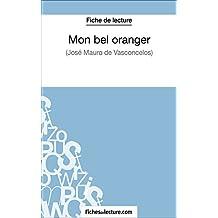 Mon bel oranger de José Mauro de Vasconcelos (Fiche de lecture): Analyse complète de l'oeuvre (French Edition)