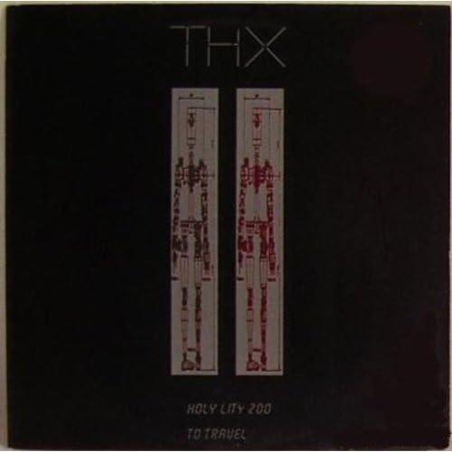THX - Holy City Zoo