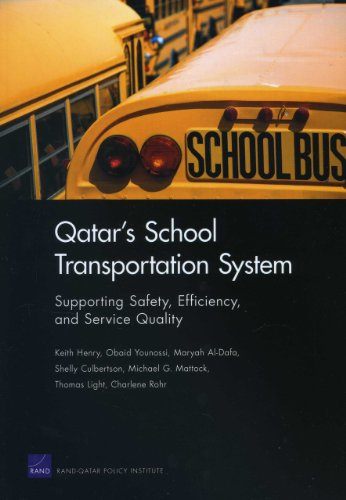 Qatar's School Transportation System: Supporting Safety, Efficiency, and Service Quality (Rand Corporation Monograph)