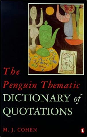 Penguin Thematic Dictionary Of Quotations by Mark Cohen (August 30, 1999)