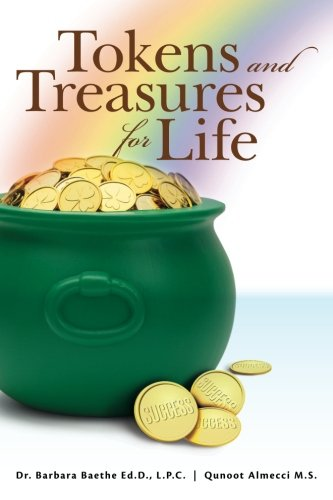 Tokens and Treasures for Life