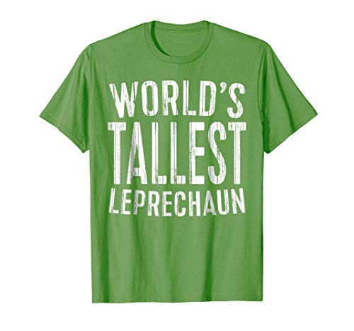 World's Tallest Leprechaun T-Shirt Saint Patrick Day Gift