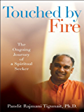 Touched by Fire: The Ongoing Journey of a Spiritual Seeker