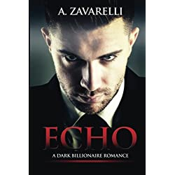 Echo: A Dark Billionaire Romance (Bleeding Hearts) (Volume 1)
