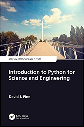 Introduction To Python For Science And Engineering Series In Computational Physics 9781138583894 Computer Science Books Amazon Com