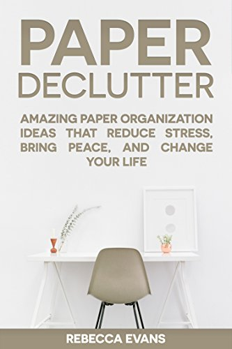 paper-declutter-amazing-paper-organization-ideas-that-reduce-stress-bring-peace-and-change-your-life