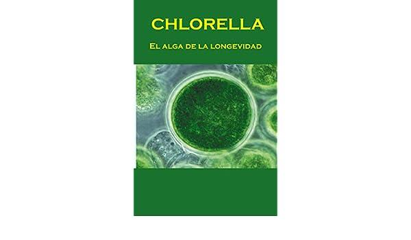 CHLORELLA: El alga de la longevidad eBook: Adolfo Pérez ...
