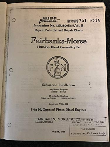 Fairbanks-Morse 1100-kw. Diesel Generation (Submarine Installations) Instructions No. 42N3800DS81/8, Vol. II Repair Parts List and Repair Charts (1943 Reprint) ()