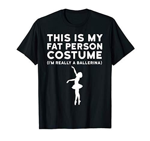 Funny Halloween Costume Shirt Fat Person Ballerina T-Shirt]()
