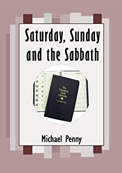 Saturday, Sunday and the Sabbath by [Penny, Michael]
