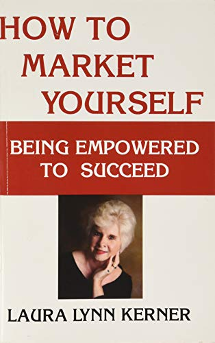 How to Market Yourself: Being Empowered to Succees
