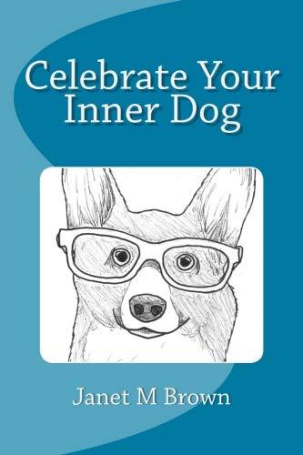 Celebrate Your Inner Dog