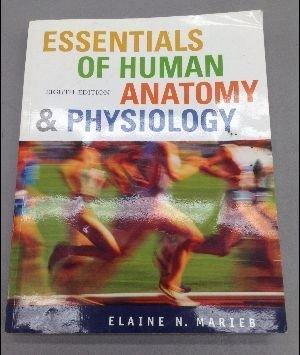 Download Essentials of Human Anatomy & Physiology (8th Edition) (Essentials of Human Anatomy & Physiology (Marieb)) ebook
